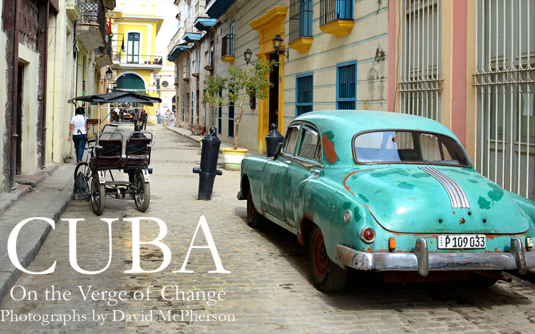 Cuba – On the Verge of Change – Photographs from the Streets of Havana